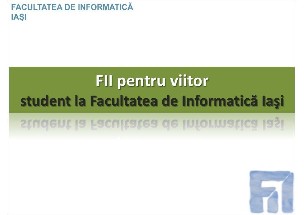 Facultatea de Informatica Iasi - Admitere 2008 - FII pentru viitor