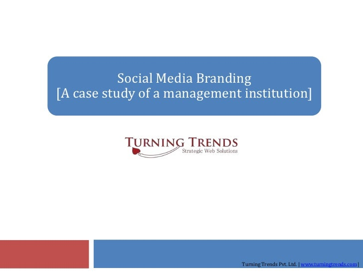 Social Media Branding: A case study of a management institution
