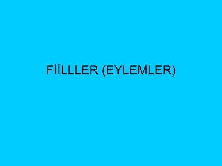 FİİLLLER (EYLEMLER)