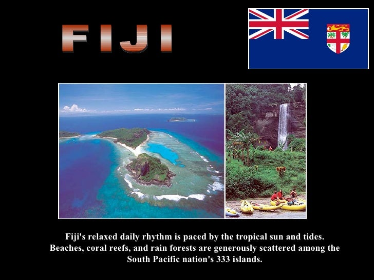 Fiji's relaxed daily rhythm is paced by the tropical sun and tides. Beaches, coral reefs, and rain forests are generously ...