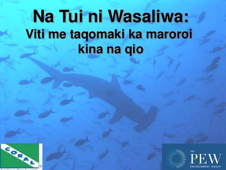 Na Tui ni Wasaliwa: Viti me taqomaki ka maroroi kina na qio