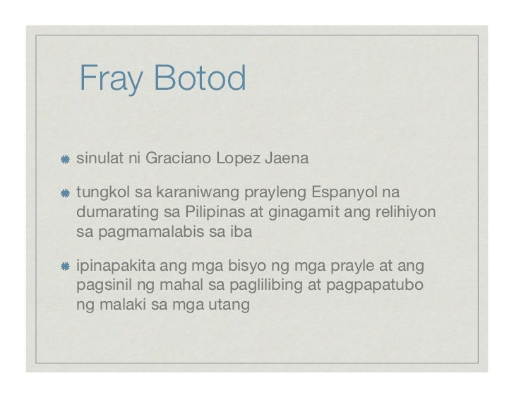 fray botod Learn about graciano lopez jaena: his birthday, what he did before fame he published a work of satirical short fiction entitled fray botod trivia.