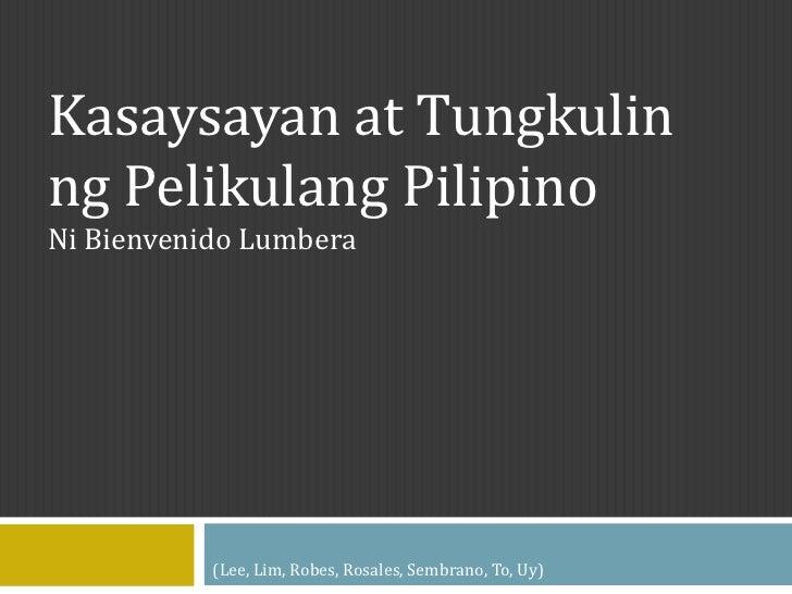 Kasaysayan at Tungkulinng Pelikulang PilipinoNi Bienvenido Lumbera           (Lee, Lim, Robes, Rosales, Sembrano, To, Uy)