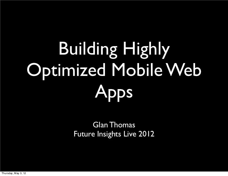 Building Highly Optimized Mobile Web Apps