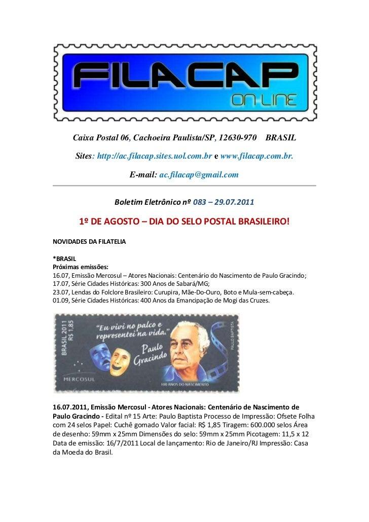 Caixa Postal 06, Cachoeira Paulista/SP, 12630-970 BRASIL       Sites: http://ac.filacap.sites.uol.com.br e www.filacap.com...