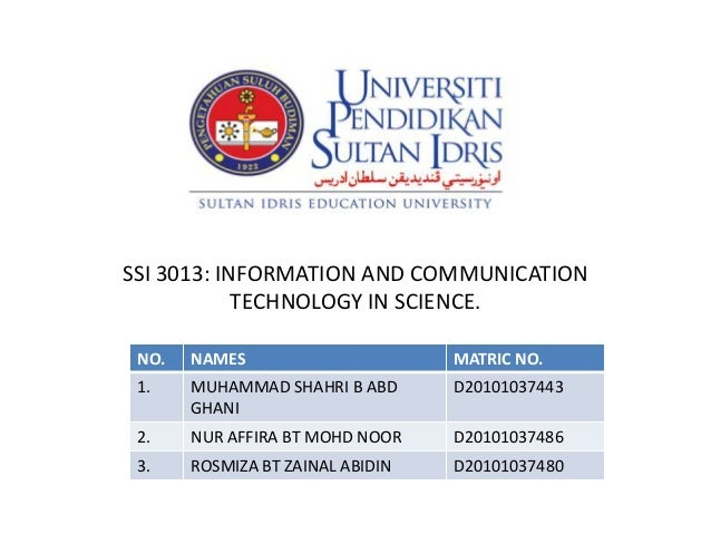 SSI 3013: INFORMATION AND COMMUNICATION            TECHNOLOGY IN SCIENCE. NO.   NAMES                      MATRIC NO. 1.  ...