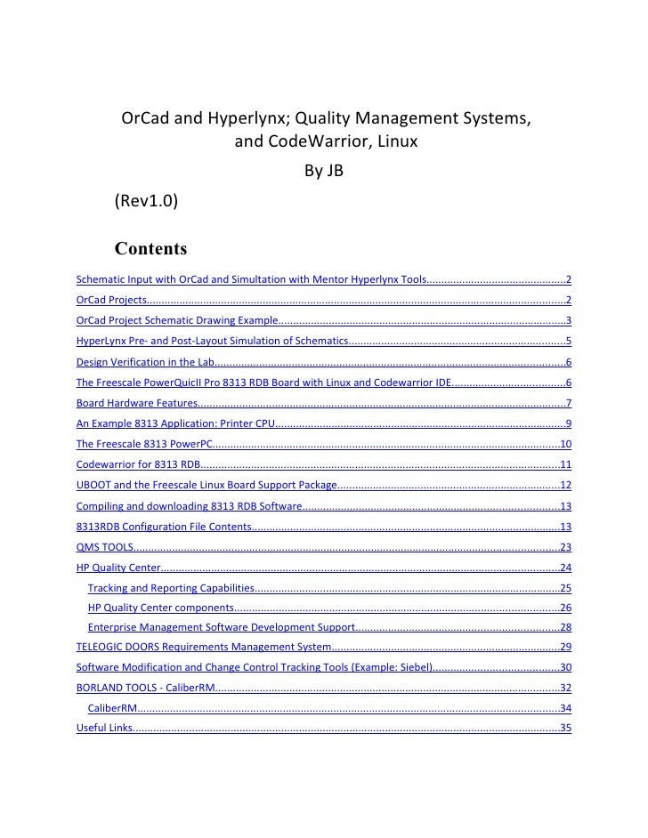 OrCad and Hyperlynx; Quality Management Systems,                            and CodeWarrior, Linux                        ...