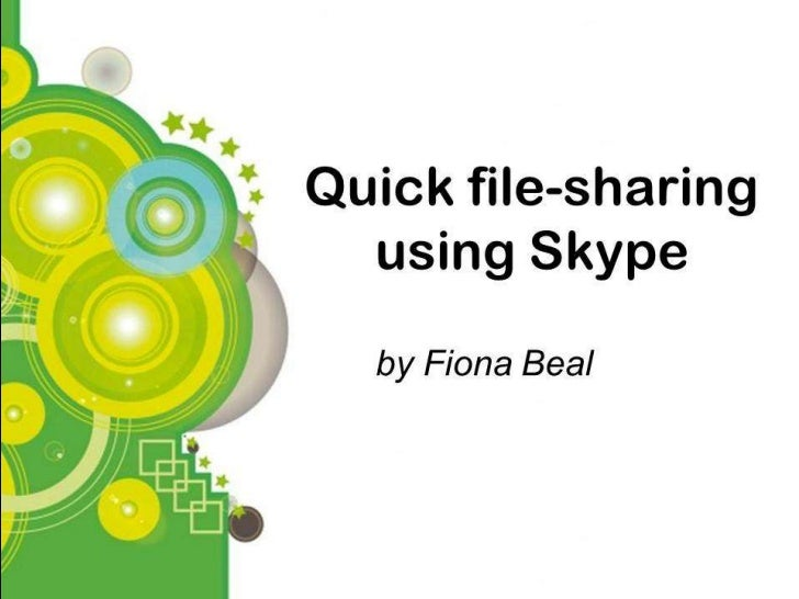 How to fileshare using Skype         By Fiona Beal