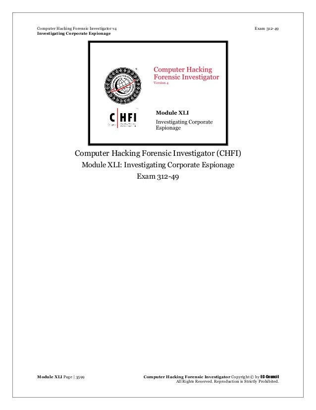 Computer Hacking Forensic Investigator v4 Exam 312-49 Investigating Corporate Espionage Module XLI Page | 3599 Computer Ha...