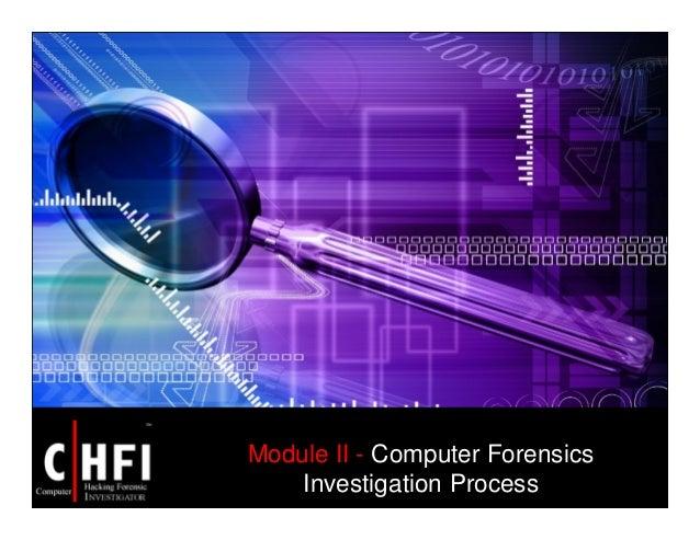 Module II - Computer Forensics Investigation Process