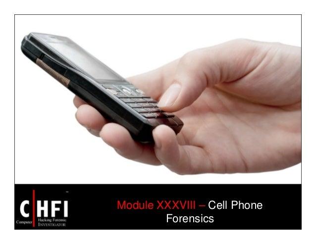 Module XXXVIII – Cell Phone Forensics