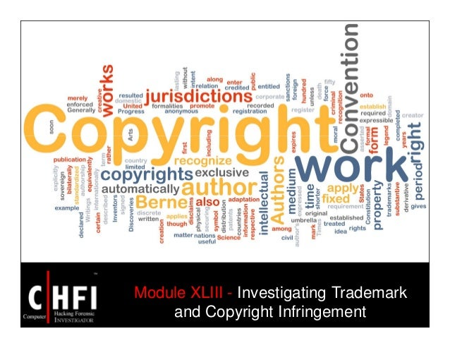 Module XLIII - Investigating Trademark and Copyright Infringement