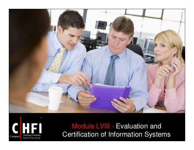 Module LVIII - Evaluation and Certification of Information Systems