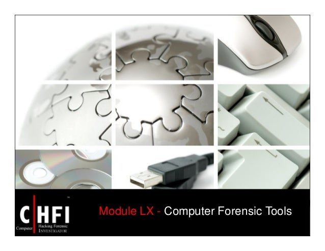 Module LX - Computer Forensic Tools