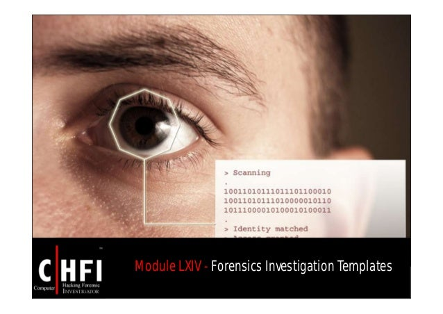 Module LXIV - Forensics Investigation Templates
