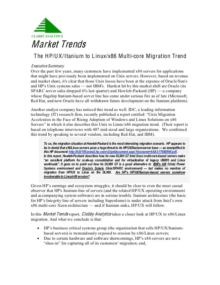Market Trends T he H P/U X/Itanium to L inux/x86 M ulti-core M igration TrendE xecutive SummaryOver the past few years, ma...