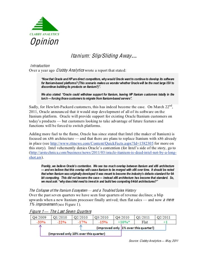 Opinion                              Itanium: Slip/Sliding Away…IntroductionOver a year ago Clabby Analytics wrote a repor...