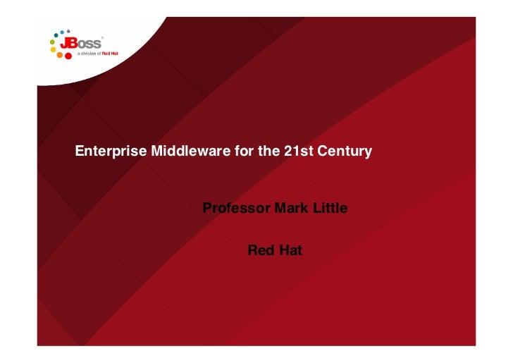 MarkLittle_EnterpriseMiddlewareForThe21stCentury