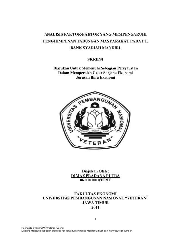 ANALISIS FAKTOR-FAKTOR YANG MEMPENGARUHI PENGHIMPUNAN TABUNGAN MASYARAKAT PADA PT. BANK SYARIAH MANDIRI SKRIPSI Diajukan U...