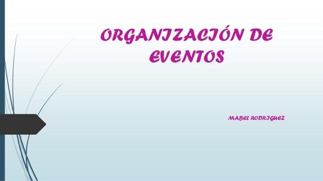 ORGANIZACIÓN DE EVENTOS  MABEL RODRIGUEZ