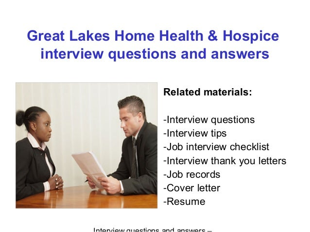 great lakes home health hospice interview questions and