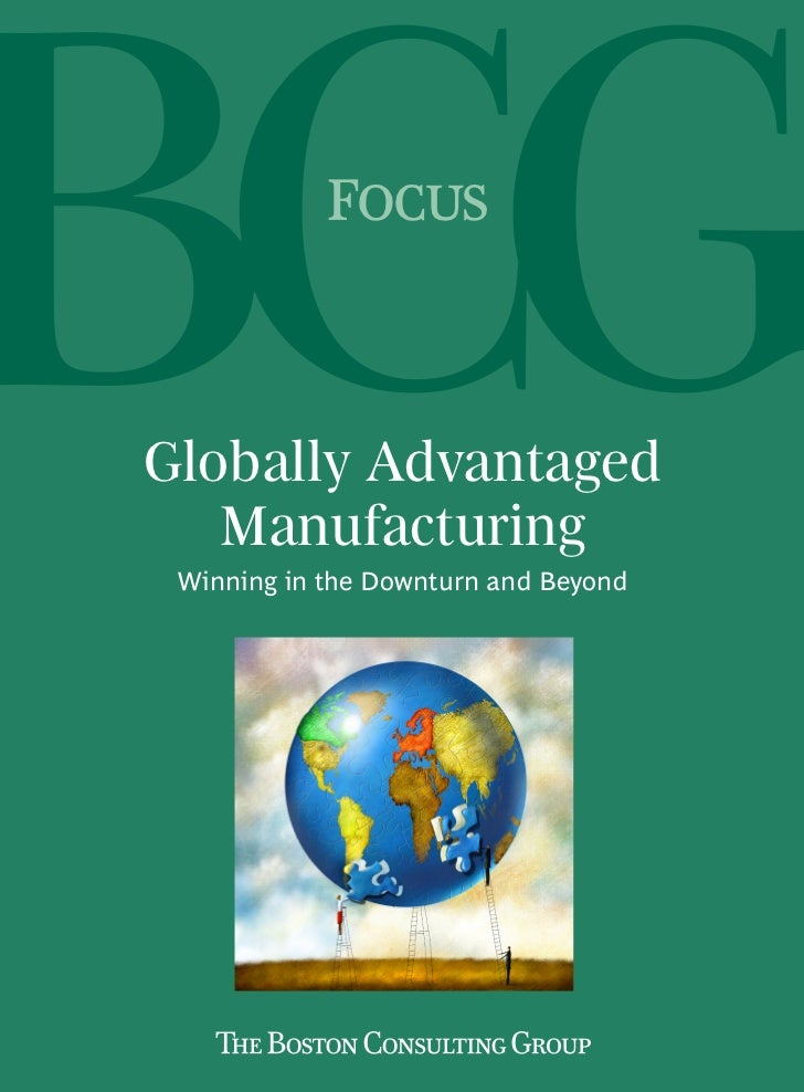 FocusGlobally Advantaged   Manufacturing Winning in the Downturn and Beyond