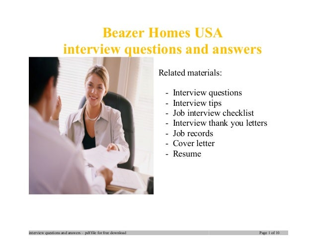 Beazer Homes USA interview questions and answers Related materials: - Interview questions - Interview tips - Job interview...