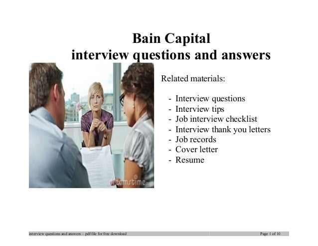 Bain Capital interview questions and answers Related materials: - Interview questions - Interview tips - Job interview che...