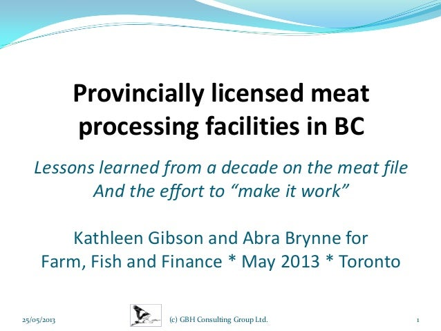 """Provincially licensed meatprocessing facilities in BCLessons learned from a decade on the meat fileAnd the effort to """"make..."""