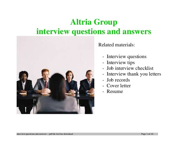 interview questions and answers – pdf file for free download Page 1 of 10 Altria Group interview questions and answers Rel...