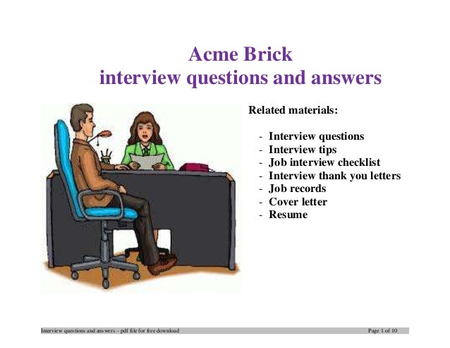 Interview questions and answers – pdf file for free download Page 1 of 10 Acme Brick interview questions and answers Relat...