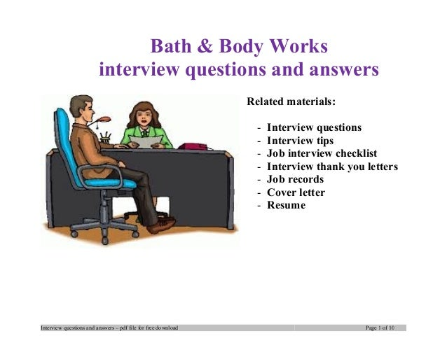 Bath & Body Works interview questions and answers Related materials: - Interview questions - Interview tips - Job intervie...