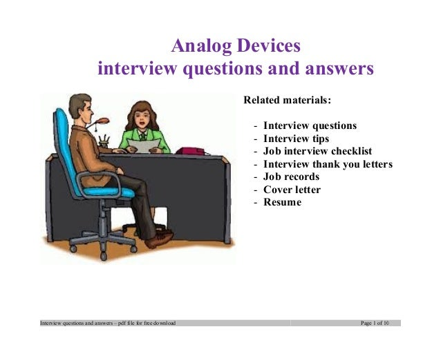 Analog Devices interview questions and answers Related materials: - Interview questions - Interview tips - Job interview c...