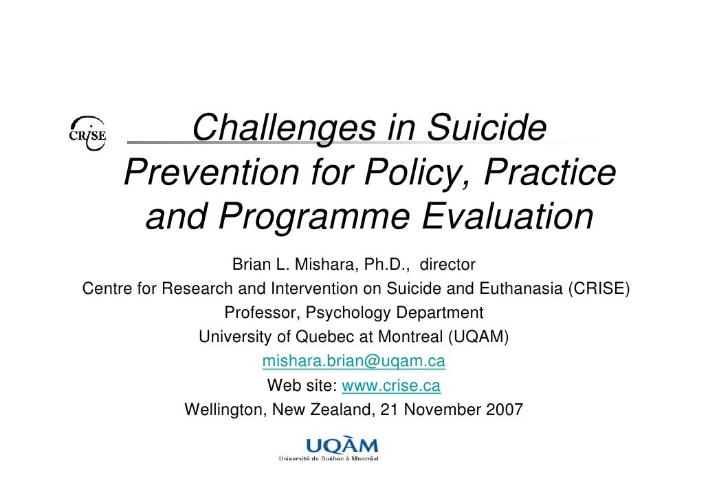 Challenges in Suicide     Prevention for Policy, Practice      and Programme Evaluation                   Brian L. Mishara...