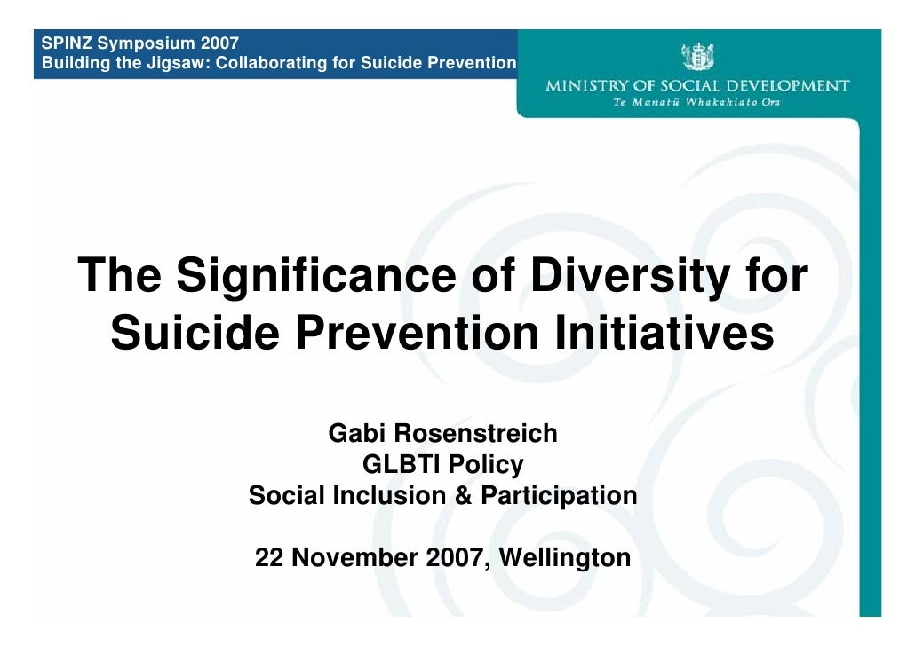 SPINZ Symposium 2007Building the Jigsaw: Collaborating for Suicide Prevention    The Significance of Diversity for     Sui...