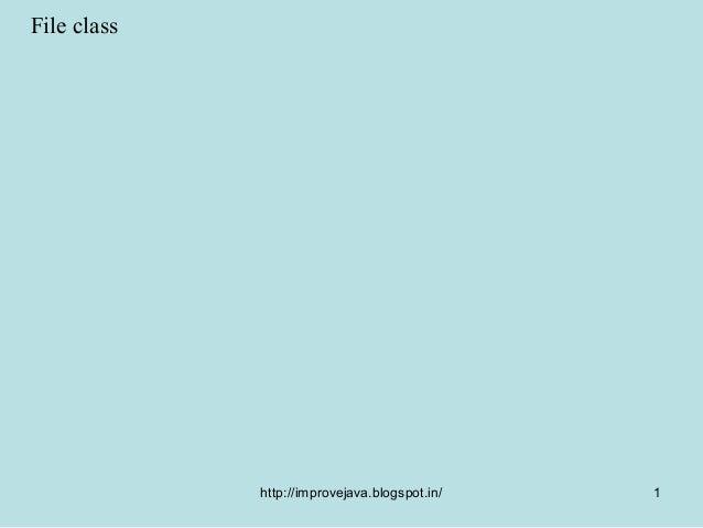 File class             http://improvejava.blogspot.in/   1