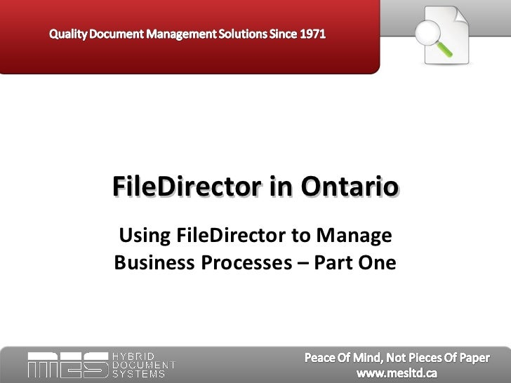Using FileDirector to Manage Business Processes – Part One FileDirector in Ontario