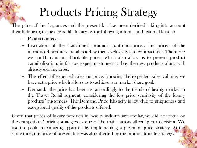 loreal price strategy Loreal is one of the largest personal care products company in the  all the  products are available in different product sizes and different price ranges  in  one of its kind distribution strategy,l'oreal has appointed skillfully.