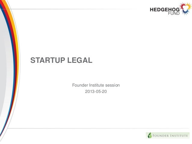 STARTUP LEGALFounder Institute session2013-05-20