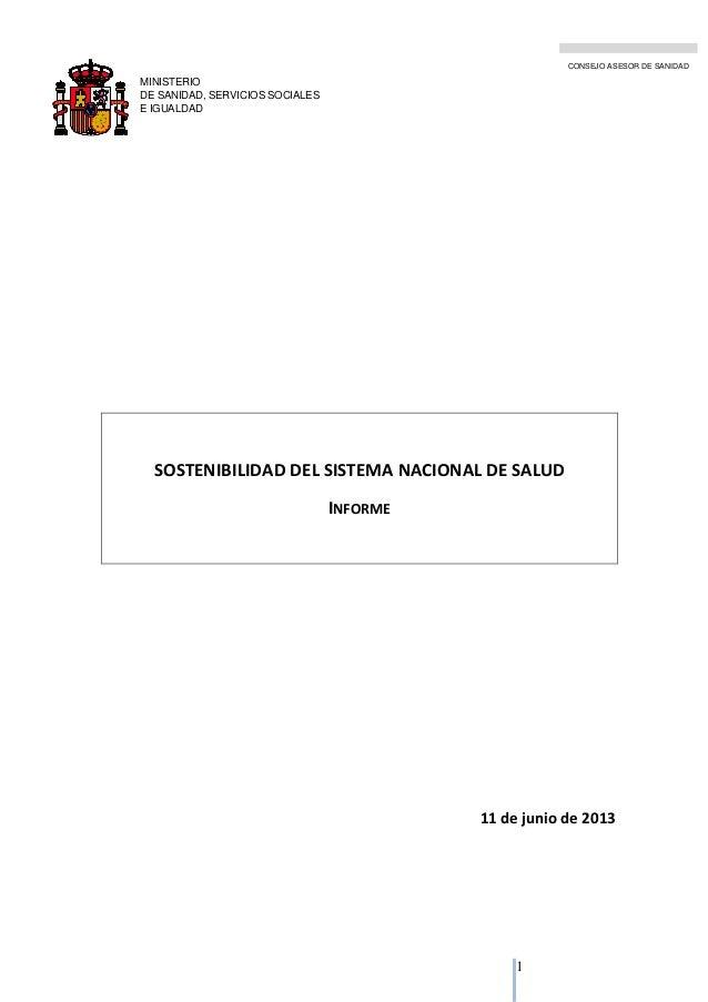 1 MINISTERIO DE SANIDAD, SERVICIOS SOCIALES E IGUALDAD CONSEJO ASESOR DE SANIDAD SOSTENIBILIDAD DEL SISTEMA NACIONAL DE SA...