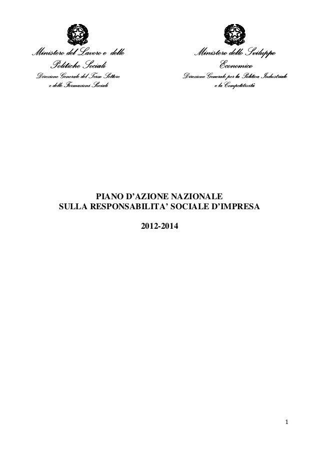 1PIANO D'AZIONE NAZIONALESULLA RESPONSABILITA' SOCIALE D'IMPRESA2012-2014Ministero dello SviluppoMinistero dello SviluppoM...