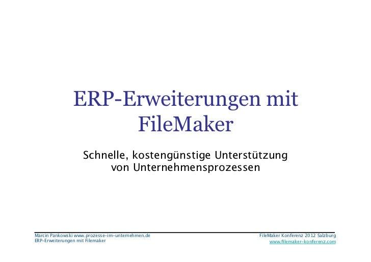 ERP-Erweiterungen mit                    FileMaker                   Schnelle, kostengünstige Unterstützung               ...
