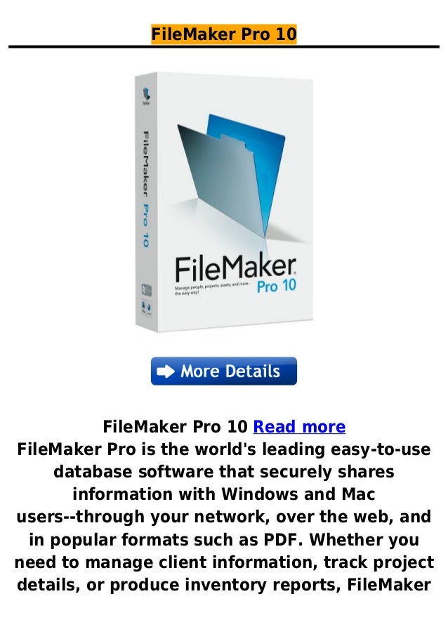 FileMaker Pro 10FileMaker Pro 10 Read moreFileMaker Pro is the worlds leading easy-to-usedatabase software that securely s...