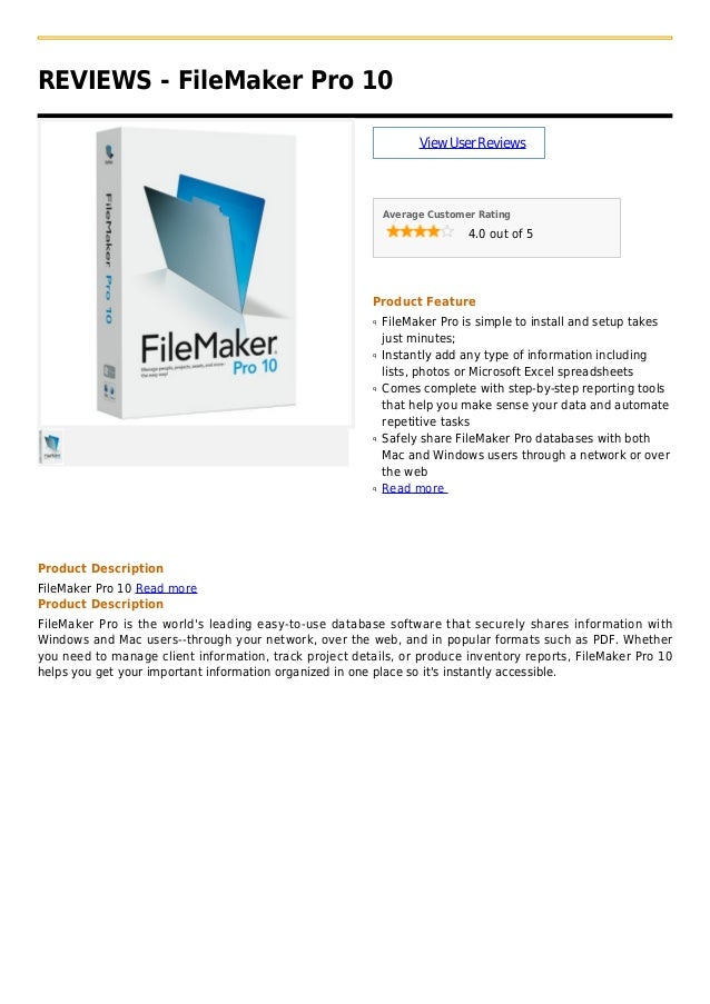 REVIEWS - FileMaker Pro 10ViewUserReviewsAverage Customer Rating4.0 out of 5Product FeatureFileMaker Pro is simple to inst...