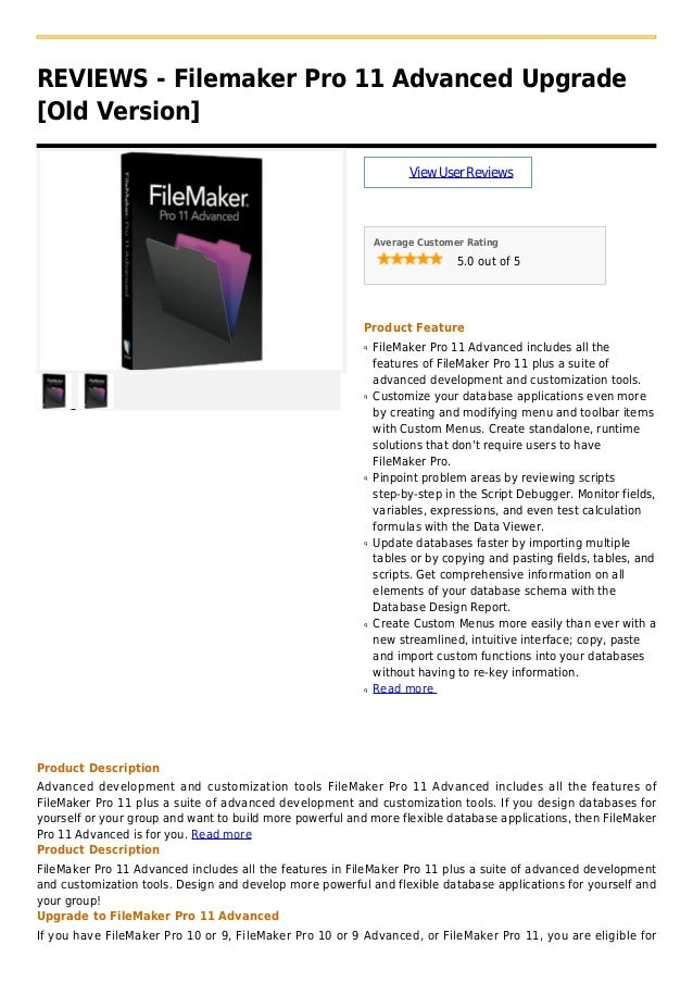 REVIEWS - Filemaker Pro 11 Advanced Upgrade[Old Version]ViewUserReviewsAverage Customer Rating5.0 out of 5Product FeatureF...