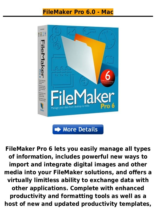 FileMaker Pro 6.0 - MacFileMaker Pro 6 lets you easily manage all typesof information, includes powerful new ways toimport...