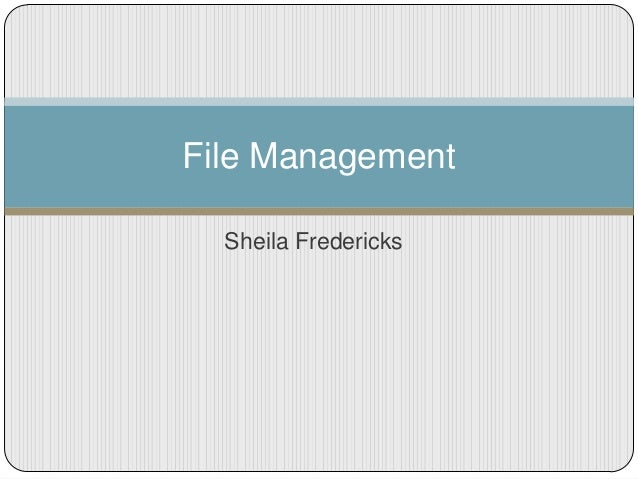 Sheila Fredericks File Management