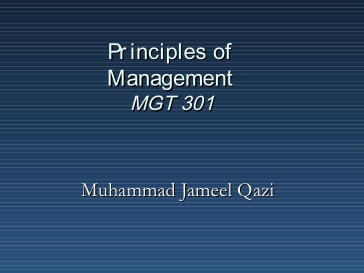 Pr inciples of  Management     MGT 301Muhammad Jameel Qazi