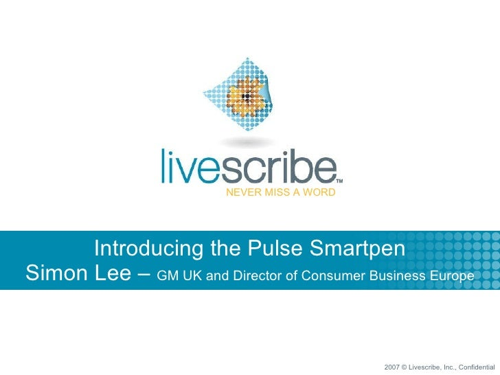 Introducing the Pulse Smartpen Simon Lee –  GM UK and Director of Consumer Business Europe