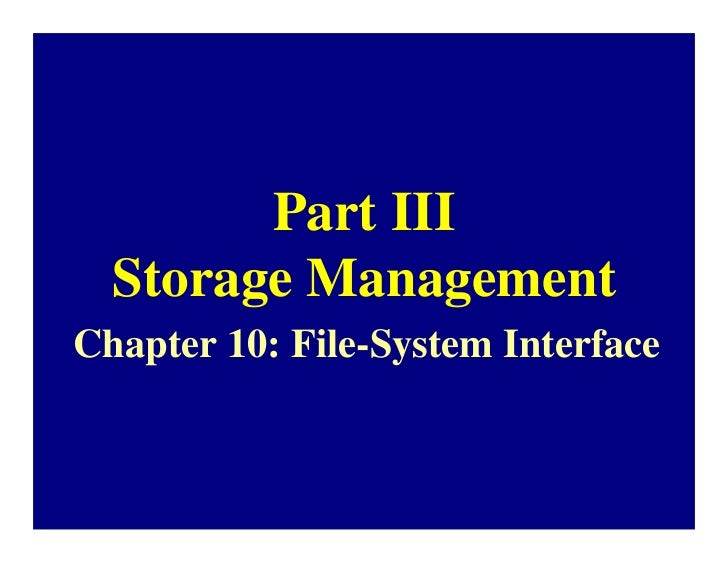 Part III  Storage ManagementChapter 10: File-System Interface